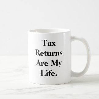 Tax Returns Are My Life.... - Double-sided Tax mug