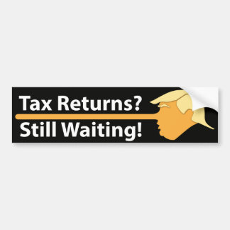Tax Returns? Still Waiting! (on black) Bumper Sticker