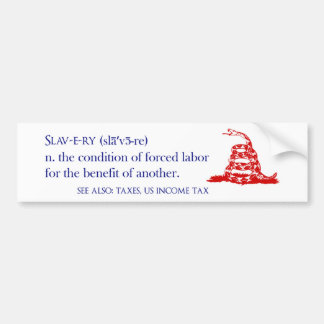 Tax Slavery Bumper Sticker