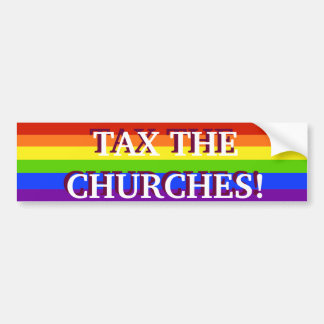 TAX THE CHURCHES BUMPER STICKER