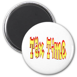 Tax Time 2 Inch Round Magnet