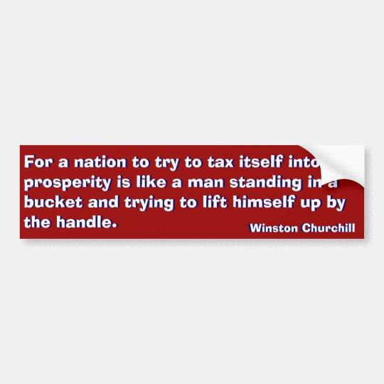 Tax  Way to Prosperity (Churchill) Bumper Sticker