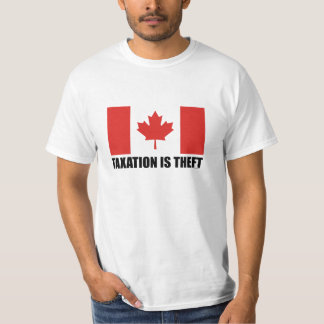 TAXATION IS THEFT - CANADA T-Shirt
