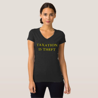 Taxation is Theft for Women T-Shirt