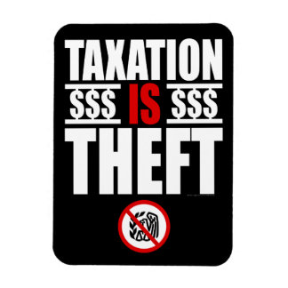 TAXATION IS THEFT Magnet