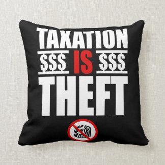 TAXATION IS THEFT Pillow
