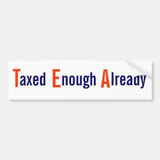 Taxed Enough Already bumper sticker Car Bumper Sticker