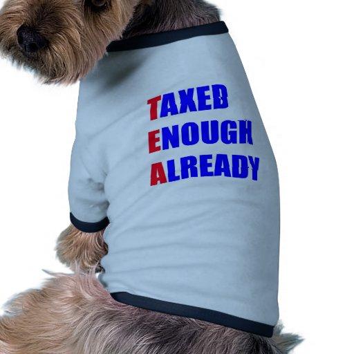 Taxed Enough Already Dog Tee