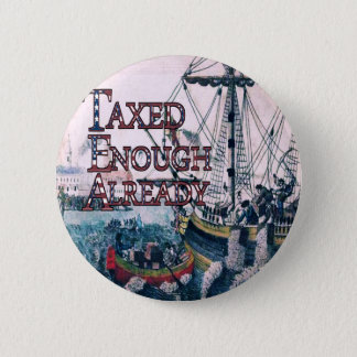 Taxed Enough Already T-shirts and Gifts, Magnets, 2 Inch Round Button