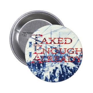 Taxed Enough Already T-shirts and Gifts, Magnets, Button