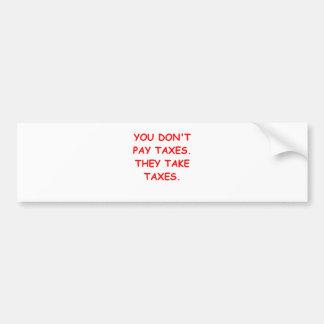 taxes bumper sticker