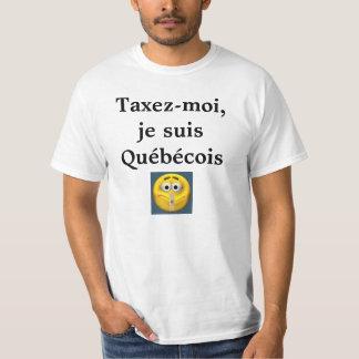 Taxez-moi, je suis Québécois T-shirt