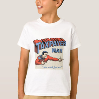 Taxpayer Man! T-Shirt