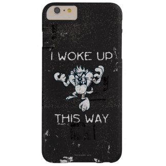 TAZ™ I Woke Up This Way Barely There iPhone 6 Plus Case