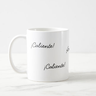 "Taza ""¡Caliente!"" Coffee Mug"