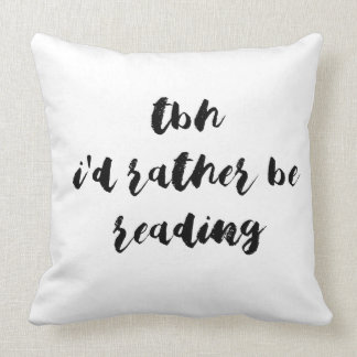 TBH...I'd rather be reading Throw Pillow