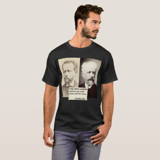 Tchaikovsky Reason to go mad Music Youth Age shirt