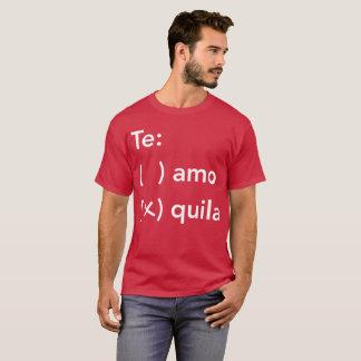 Te: amo or quila fun tequila humor T-Shirt