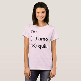 Te: amo or quila T-Shirt