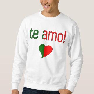 Te Amo! Portugal Flag Colors Sweatshirt