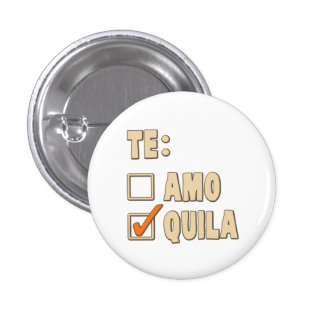 Te Amo Tequila Spanish Choice 1 Inch Round Button