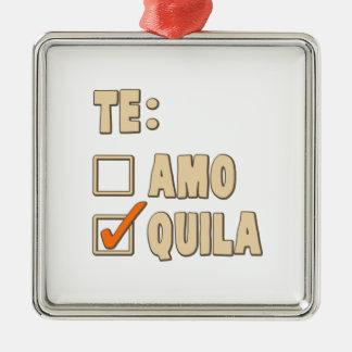 Te Amo Tequila Spanish Choice Silver-Colored Square Ornament