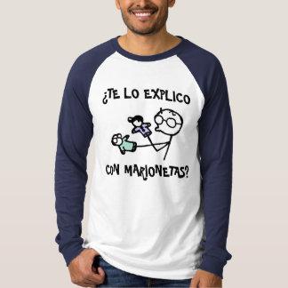 ¿Te lo explico con marionetas? T-Shirt