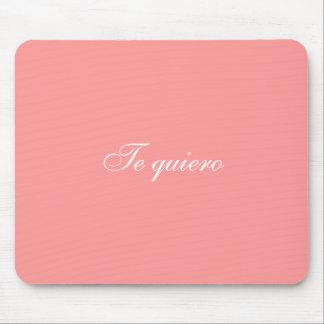 Te quiero mousepad ( I love you in spanish)