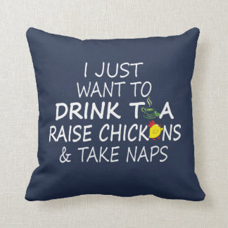 Tea, Chickens And Naps Throw Pillow
