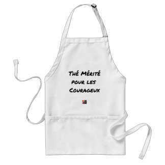 TEA DESERVED FOR the COURAGEOUS ones - Word games Standard Apron