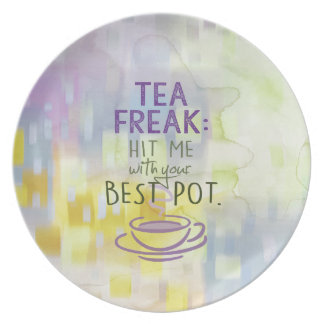 Tea Freak - Hit Me with your Best Pot Plate