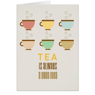 Tea is always a good idea. card