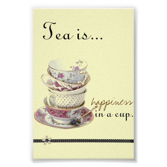 Tea is... Happiness in a cup. Poster