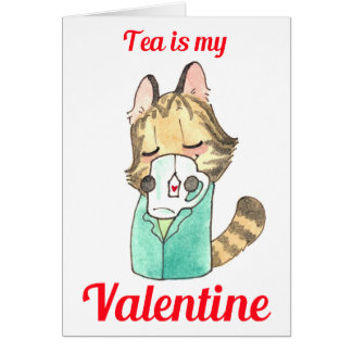 Tea Is My Valentine Card