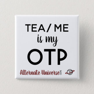 """Tea/Me is my OTP"" button"