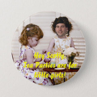 Tea Parties Are For Little Girls 3 Inch Round Button