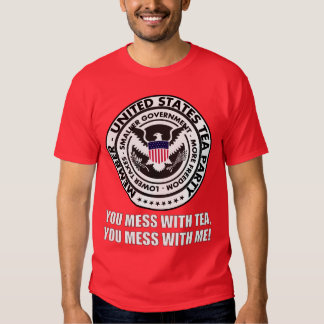 TEA PARTY - Mess with Tea  - Mess with Me! Tee Shirts