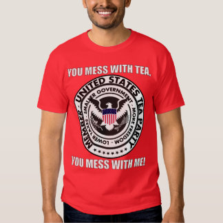 TEA PARTY - Mess with Tea  - Mess with Me! Tees