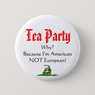 Tea Party, WHY? 2 Inch Round Button