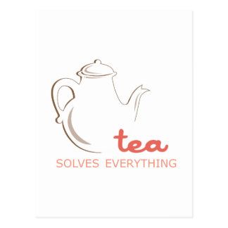 Tea Solves Everything Postcard
