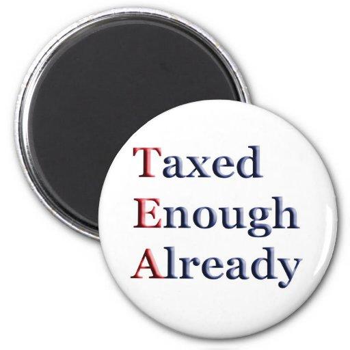 TEA - Taxed Enough Already Magnet