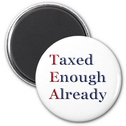 TEA - Taxed Enough Already Refrigerator Magnet
