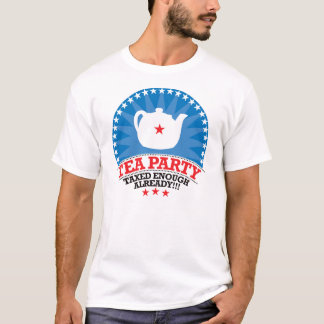 TEA, Taxed Enough Already Party T-Shirt