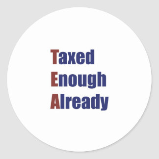 TEA - Taxed Enough Already Stickers