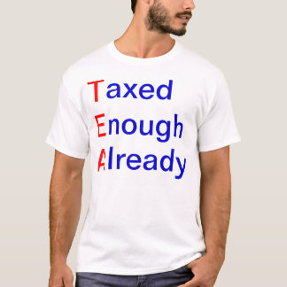 TEA Taxed Enough Already T-Shirt
