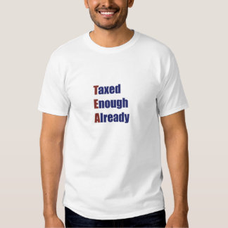 TEA Taxed Enough Already T Shirt