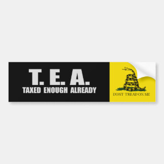 TEA - TAXED ENOUGH ALREADY T-shirt Bumper Sticker
