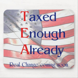 TEA - Taxed Enough Already with US flag background Mouse Pad