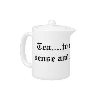 Tea...to restore all sense and sensibility