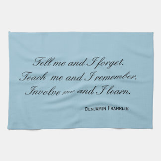 Tea Towel - Franklin quote: involve me